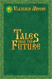 Tales from the Future ebook by Vladimir Megre