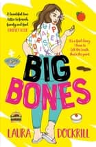 Big Bones ebook by Laura Dockrill