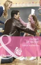 Paging Dr. Daddy (Mills & Boon Cherish) (The Wilder Family, Book 3) ebook by Teresa Southwick