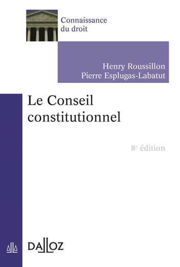 Le Conseil constitutionnel ebook by Henry Roussillon,Pierre Esplugas