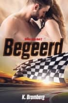 Begeerd ebook by K. Bromberg