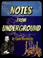 Notes From the Underground with FREE Audiobook link+Author's Biography+Active TOC - Letters from the Underworld ebook by Fyodor Dostoyevsky, Fyodor Mikhailovich Dostoyevsky