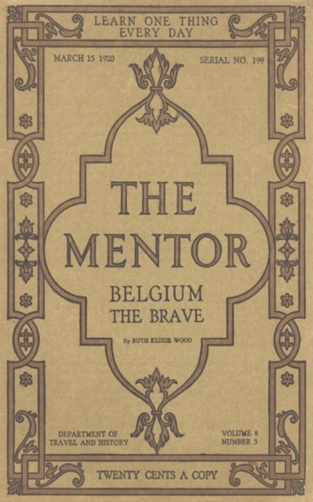 The Mentor: Belgium the Brave ebook by Ruth Kedzie Wood