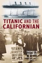 Titanic and the Californian ebook by Thomas  Williams,Rob Kamps
