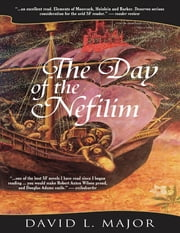 The Day of the Nefilim ebook by David L. Major