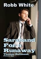Saraband for a Runaway ebook by Robb White