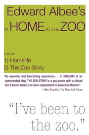 At Home at the Zoo: Homelife and the Zoo Story ebook by Edward Albee