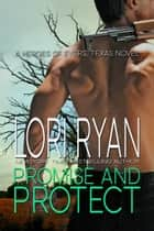 Promise and Protect - a small town romantic suspense novel ebook by Lori Ryan