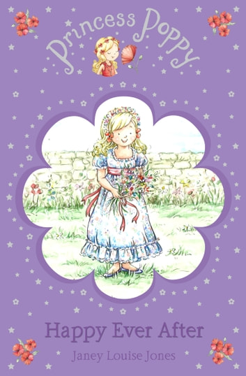 Princess Poppy: Happy Ever After ebook by Janey Louise Jones