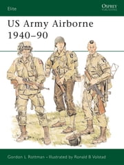 US Army Airborne 1940-90 ebook by Gordon Rottman,Ronald Volstad