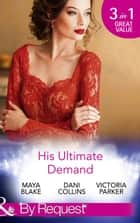 His Ultimate Demand (Mills & Boon By Request) 電子書 by Maya Blake, Dani Collins, Victoria Parker