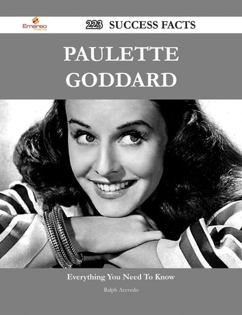 Paulette Goddard 223 Success Facts - Everything you need to know about Paulette Goddard ebook by Ralph Acevedo