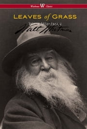 Leaves of Grass (Wisehouse Classics - Authentic Reproduction of the 1855 First Edition) ebook by Walt Whitman