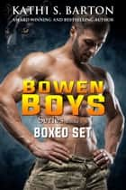 Bowen Boys - Series Boxed Set Books 1 - 6 ebook by Kathi S. Barton