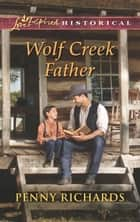 Wolf Creek Father ebook by Penny Richards