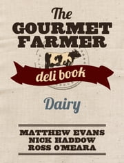 Dairy - The Gourmet Farmer Deli Book ebook by Matthew Evans