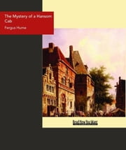 The Mystery Of A Hansom Cab ebook by Fergus Hume