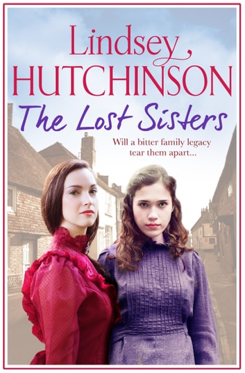 The Lost Sisters - A gritty saga about friendships, family and finding a place to call home ebook by Lindsey Hutchinson