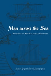 Man Across the Sea - Problems of Pre-Columbian Contacts ebook by Carroll L. Riley,J. Charles Kelley,Campbell W. Pennington,Robert L. Rands