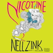 Nicotine - A Novel audiobook by Nell Zink