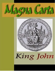 Magna Carta (The Great Charter) ebook by King John
