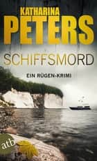 Schiffsmord - Ein Rügen-Krimi ebook by Katharina Peters