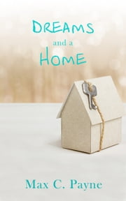 Dreams and a Home ebook by Max C. Payne