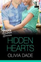 Hidden Hearts ebook by Olivia Dade