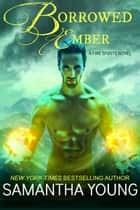 Borrowed Ember (Fire Spirits #3) ebook by Samantha Young