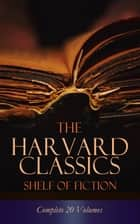 The Harvard Classics Shelf of Fiction - Complete 20 Volumes - The Great Classics of World Literature: Notre Dame, Pride and Prejudice, David Copperfield, The Sorrows of Young Werther, Anna Karenina… 電子書 by Henry Fielding, Laurence Sterne, Jane Austen,...