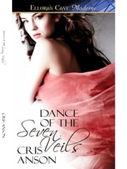 Dance of the Seven Veils (Dance, Book One) ebook by Cris Anson