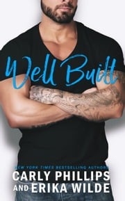 Well Built ebook by Carly Phillips, Erika Wilde