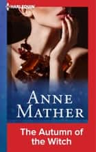 The Autumn of the Witch ebook by Anne Mather