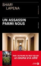 Un assassin parmi nous ebook by Shari LAPENA, Céline CRUICKSHANKS