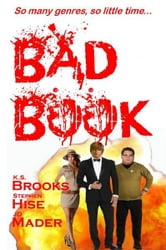 BAD BOOK by K.S. Brooks, Stephen Hise & JD Mader ebook by K. S. Brooks