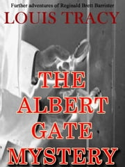 The Albert Gate Mystery ebook by Louis Tracy