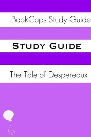 Study Guide: Tale of Despereaux (A BookCaps Study Guide) ebook by BookCaps