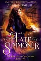 Fate Summoner ebook by Juliana Haygert