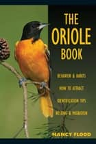 The Oriole Book ebook by Nancy Flood