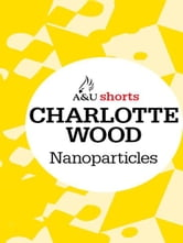 Nanoparticles - Allen & Unwin shorts ebook by Charlotte Wood