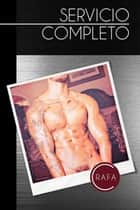Servicio Completo ebook by Rafa C.