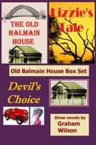Old Balmain House Book Series ebook by Graham Wilson