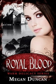 Royal Blood, a Paranormal Romance (Warm Delicacy Series Books 1-3) ebook by Megan Duncan