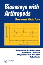Bioassays with Arthropods, Second Edition ebook by Robertson, Jacqueline L.