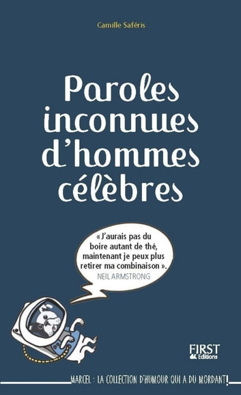 Paroles inconnues d'hommes célèbres ebook by Camille SAFÉRIS
