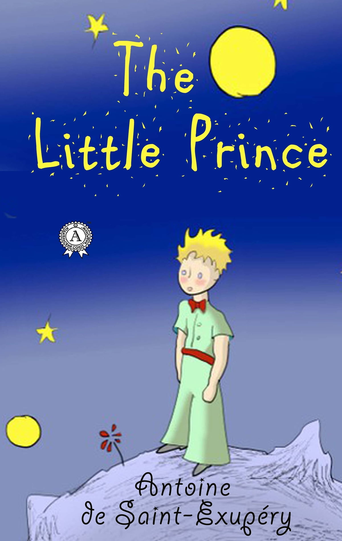 The Little Prince eBook by Antoine de Saint-Exupéry ...