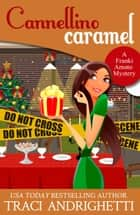Cannellino Caramel - a holiday story eBook by Traci Andrighetti