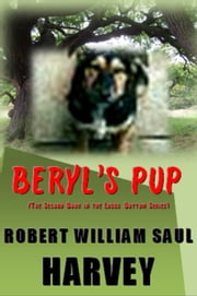 Beryl's Pup - (The Second Book of the Lobbs Bottom Series) ebook by Robert William Saul Harvey