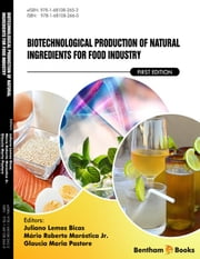 Biotechnological Production Of Natural Ingredients For Food Industry Volume: 1 ebook by Juliano Lemos Bicas
