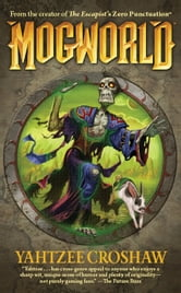 Mogworld ebook by Yahtzee Croshaw